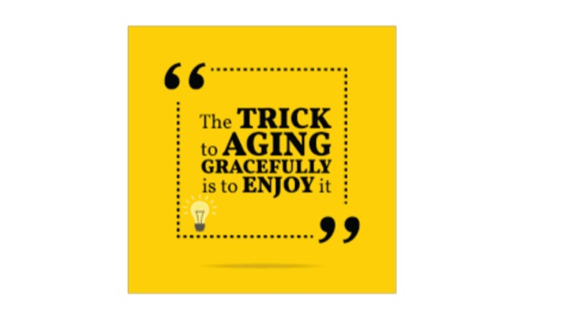 Tips on ageing gracefully